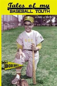 Tales of My Baseball Youth: A Child of the 60's