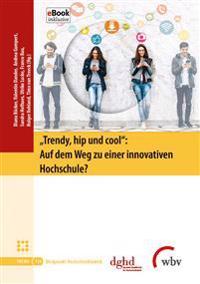 """""""Trendy, hip und cool"""": Auf dem Weg zu einer innovativen Hochschule?"""