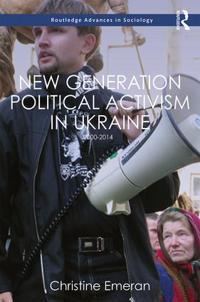New Generation Political Activism in Ukraine: 2000-2014