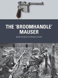 The 'Broomhandle' Mauser