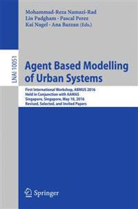 Agent Based Modelling of Urban Systems