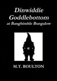 Dinwiddie Goddlebottom at Bangbimble Bungalow Classic Edition