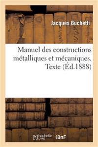 Manuel Des Constructions Metalliques Et Mecaniques. Texte
