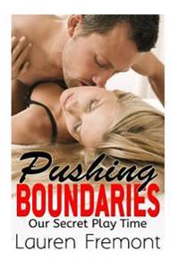 Pushing Boundaries: Our Secret Playtime