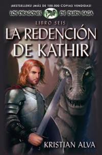 La Redencion de Kathir, Libro Seis de La Saga Dragones de Durn