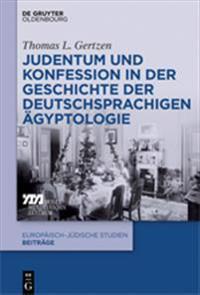 Judentum Und Konfession in Der Geschichte Der Deutschsprachigen Gyptologie
