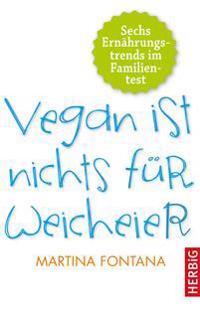 Vegan ist nichts für Weicheier