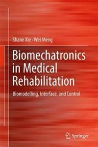 Biomechatronics in Medical Rehabilitation
