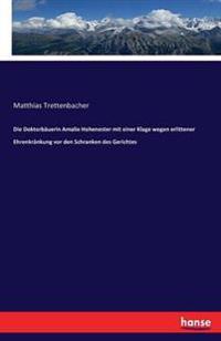 Die Doktorbauerin Amalie Hohenester Mit Einer Klage Wegen Erlittener Ehrenkrankung VOR Den Schranken Des Gerichtes