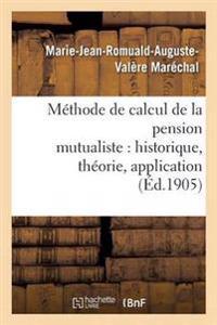 Methode de Calcul de La Pension Mutualiste: Historique, Theorie, Application