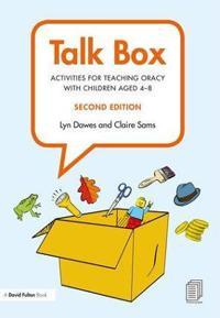 Talk Box: Activities for Teaching Oracy with Children Aged 4-8