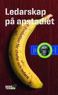Ledarskap på apstadiet : Evolution för chefer och ledare - Tommy Lundberg, Ola Berggren | Laserbodysculptingpittsburgh.com