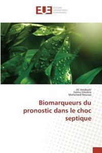 Biomarqueurs du pronostic dans le choc septique
