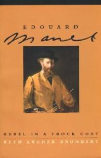 Edouard Manet: Rebel in a Frock Coat
