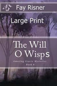 The Will O' Wisps: Amazing Gracie Mysteries