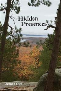 Hidden Presences: Book 1 of the Hidden Strength Series