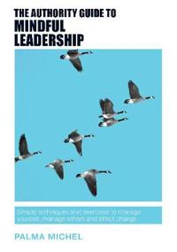 Authority Guide to Mindful Leadership