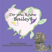 Do You Know Bailey?