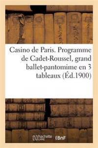 Casino de Paris. Programme de Cadet-Roussel, Grand Ballet-Pantomime En 3 Tableaux