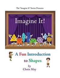 Imagine It!: A Fun Introduction to Shapes