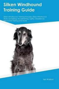Silken Windhound Training Guide Silken Windhound Training Includes