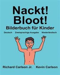 Nackt! Bloot!: Ein Bilderbuch Fur Kinder Deutsch-Niederlandisch (Zweisprachige Ausgabe) (WWW.Rich.Center)