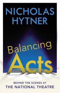 Balancing acts - behind the scenes at the national theatre
