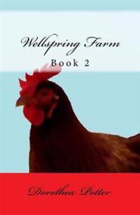Wellspring Farm: Book 2