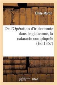 de L'Operation D'Iridectomie Dans Le Glaucome, La Cataracte Compliquee