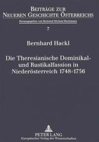 Die Theresianische Dominikal- Und Rustikalfassion in Niederoesterreich 1748-1756: Ein Fiskalischer Reformprozess Im Spannungsfeld Zwischen Landstaende