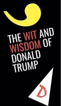 Wit and wisdom of donald trump