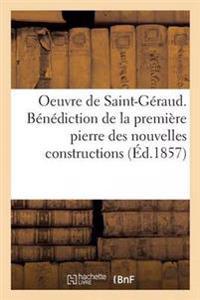 Oeuvre. Benediction de La 1ere Pierre Des Nouvelles Constructions de St-Geraud. 15 Decembre 1857