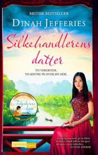 Silkehandlerens datter - Dinah Jefferies | Inprintwriters.org