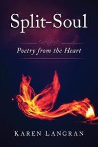 Split-Soul: Poetry from the Heart