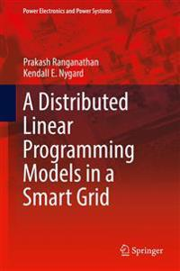 A Distributed Linear Programming Models in a Smart Grid