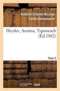 Heyder, Azeima, Typoozaeb. Tome 3