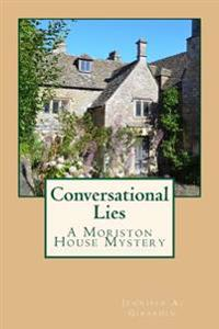 Conversational Lies: A Moriston House Mystery