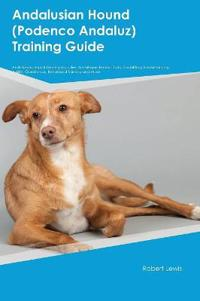 Andalusian Hound (Podenco Andaluz) Training Guide Andalusian Hound Training Includes