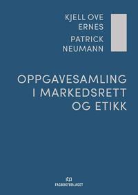 Oppgavesamling i markedsrett og etikk - Kjell Ove Ernes, Patrick Neumann | Ridgeroadrun.org