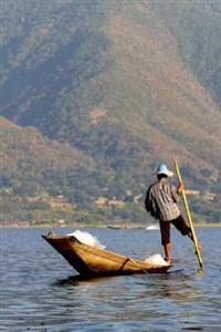 A Fisherman on Inle Lake in Burma (Myanmar) Journal: 150 Page Lined Notebook/Diary