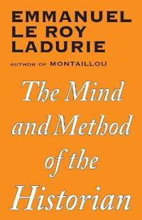 The Mind and Method of the Historian
