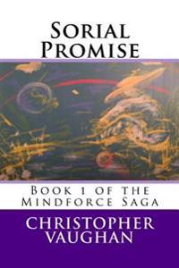 Sorial Promise: Book 1 of the Mindforce Saga