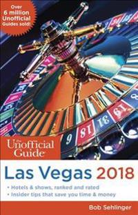The Unofficial Guide to Las Vegas 2018