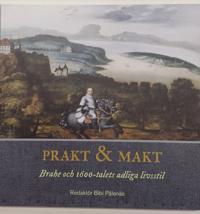 Prakt & Makt : Brahe och 1600-talets adliga livsstil -  pdf epub