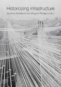 Historicizing Infrastructure