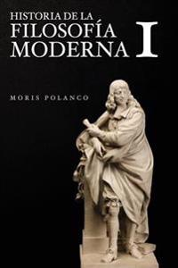 Historia de La Filosofia Moderna, I