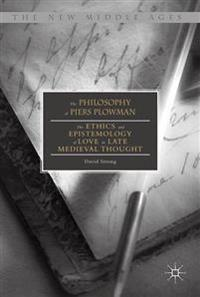 The Philosophy of Piers Plowman