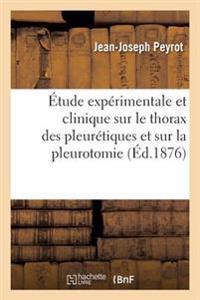 Etude Experimentale Et Clinique Sur Le Thorax Des Pleuretiques Et Sur La Pleurotomie