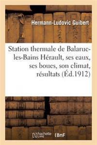 Station Thermale de Balaruc-Les-Bains Herault, Ses Eaux, Ses Boues, Son Climat, Resultats Cliniques