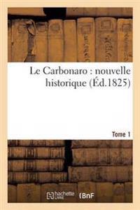 Le Carbonaro: Nouvelle Historique Tome 1